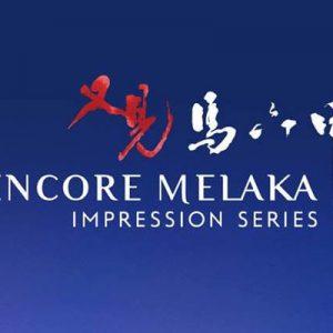 Encore Melaka Impression Series Admission Ticket
